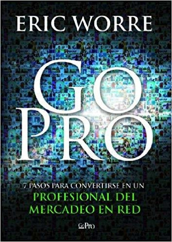 Go Pro: 7 Pasos Para Convertirse En Un Profesional Del Merca