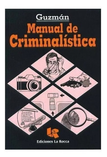 Manual Criminalistica - Guzman