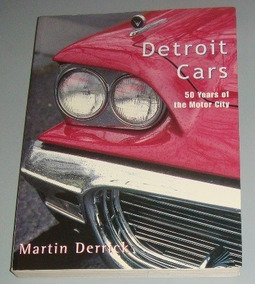 Carros Livro Detroit Cars 50 Years Of Motor City ( Inglês )