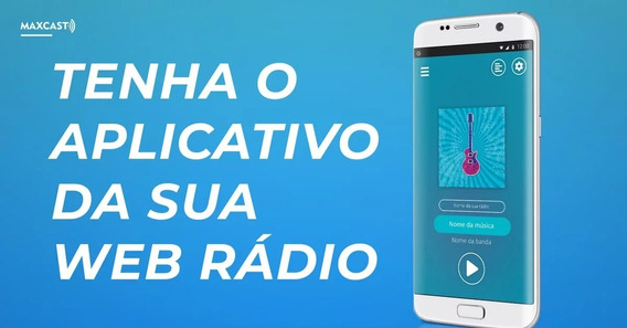 Seu Aplicativo De Rádio (estação Única) Ganhe Ate R$3 Mil!