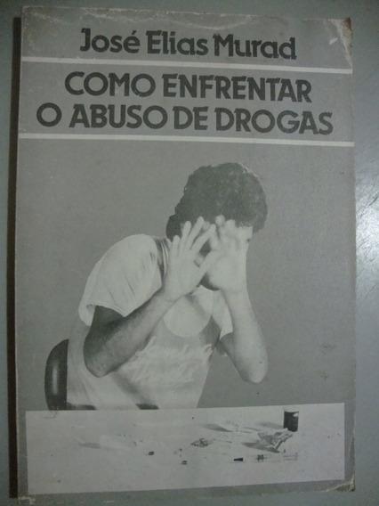Livro - Como Enfrentar O Abuso De Drogas