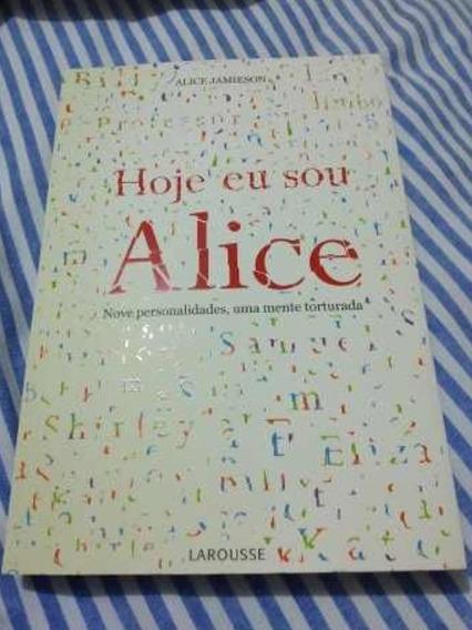 Livro Hoje Eu Sou Alice + Frete Grátis