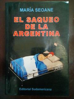El Saqueo De La Argentina - María Seoane