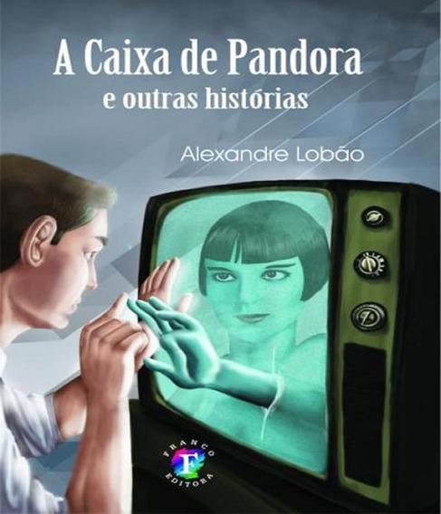 Caixa De Pandora E Outras Historias, A