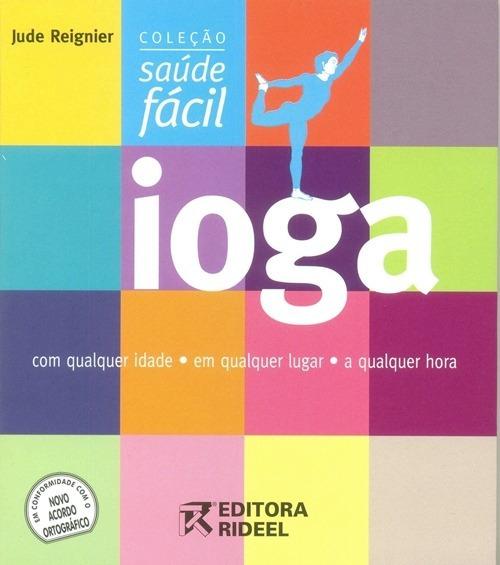 Livro Ioga Fácil Jude Reignier Coleção Saúde Fácil