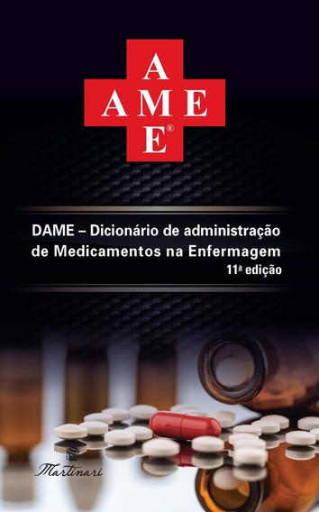 Ame - Dicionário De Adm De Medicamentos Na Enfermagem