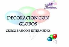 Curso Intensivo Decoracion Con Globos Básico E Intermedio