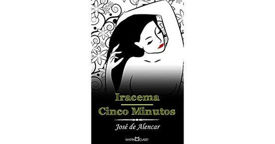 Iracema - Cinco Minutos - Jose Alencar