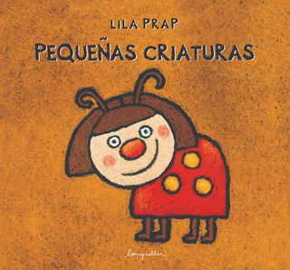Pequeñas Criaturas - Ilustrado - Longseller
