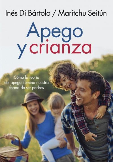 Apego Y Crianza - Maritchu Seitún / Inés Di Bártolo