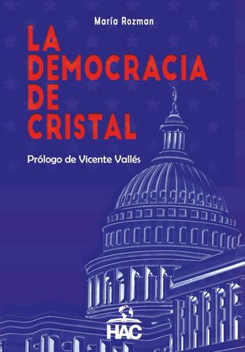 Imagen 1 de 1 de La Democracia De Cristal, De María Rozman