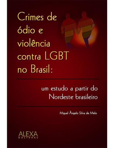 Crimes De Ódio E Violência  Contra Lgbt No Brasil:  Um Estud