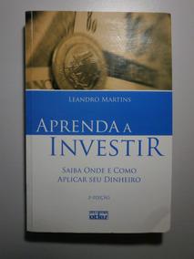 Livro Aprenda A Investir Autor Leandro Martins