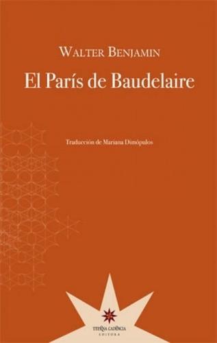 El París De Baudelaire - Walter Benjamin - Eterna Cadencia -