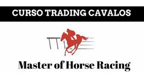 Curso Master Of Horse Trading Trader Em Cavalos