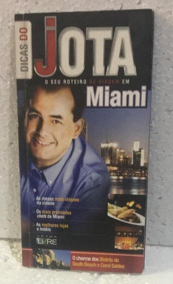 Dicas Do Jota O Seu Roteiro De Viagens Em Miami