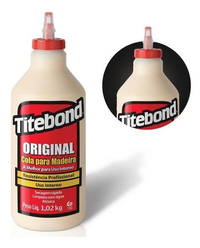 Cola Original P/ Madeira Wood Glue 1,02 Kg 6004531 Titebond