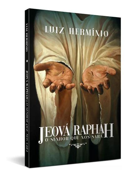 Livro Jeová Raphah - O Senhor Que Nos Sara Pr Luiz Hermínio