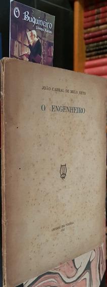 O Engenheiro - João Cabral De Melo Neto - 1ª Edição