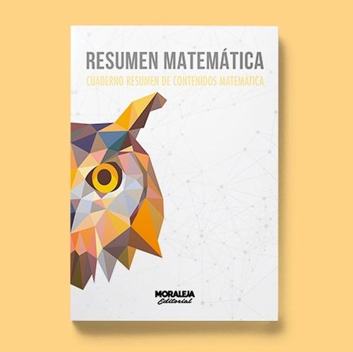 Resumen Matemática #ed.moraleja #pdt #psu #2020