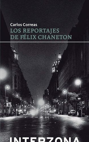 Imagen 1 de 1 de Los Reportajes De Félix Chaneton - Carlos Correas - Interzon