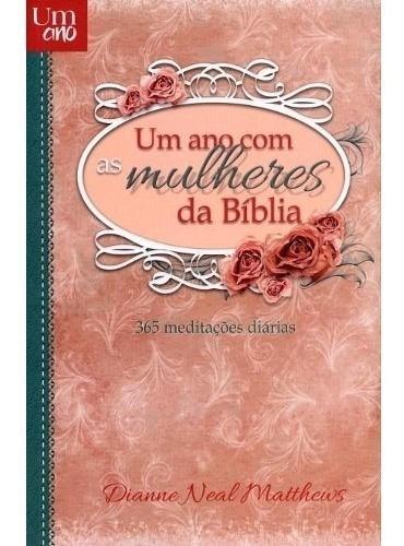 Um Ano Com As Mulheres Da Biblia - Rbc Dianne Neal Matthews