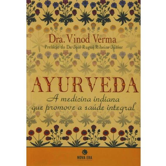 Ayurveda - A Medicina Indinana Que Promove A Saúde - Verma