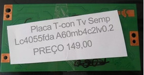 Placa T-con Tv Semp Toshiba Modelo Lc4055fda A60mb4c2lv0.2