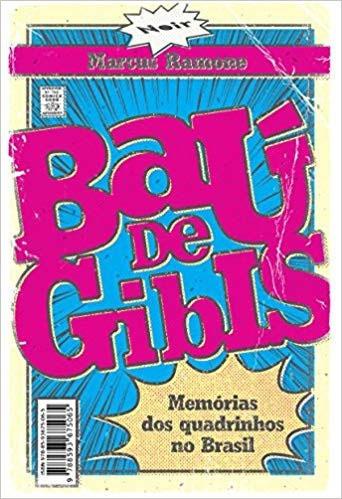 Baú De Gibis : Memórias Dos Quadrinhos No Brasil