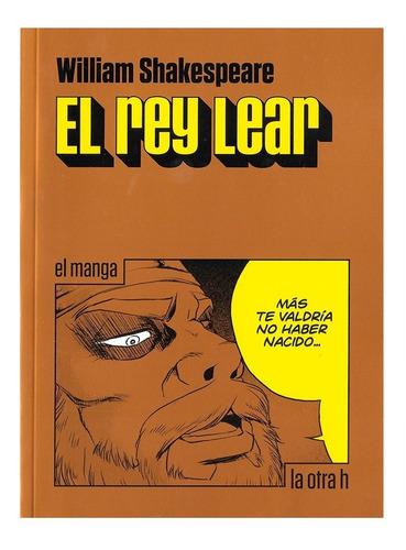 Imagen 1 de 4 de Rey Lear - Ed. La Otra H - Manga - William Shakespeare