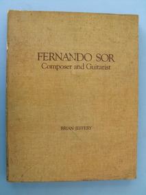 Livro Fernando Sor: Composer And Guitarist, De Brian Jeffery