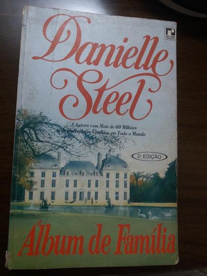 1939 - Livro - Álbum De Família - Danielle Steel - 1989