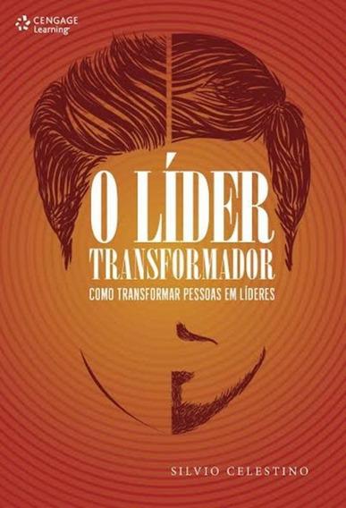 Lider Transformador, O - Como Transformar Pessoas Em Lider