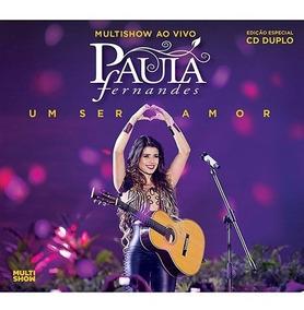 Cd Duplo Paula Fernandes Um Ser Amor Edição Especial Lacrado