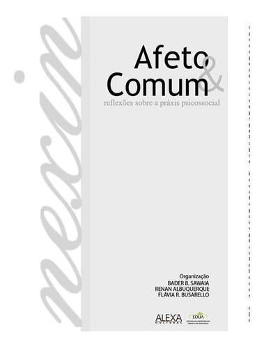 Afeto & Comum - Reflexões Sobre A Praxis Psicossocial