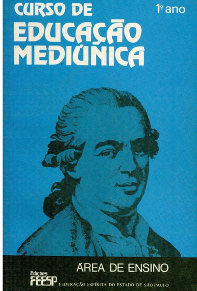 Livro Curso De Educação Mediúnica (1.o Ano) - 194 Paginas