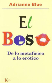 El Beso . De Lo Metafisico A Lo Erotico