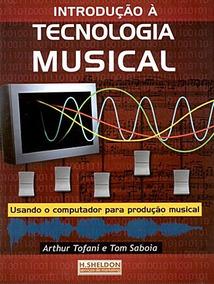 Livro Introdução À Tecnologia Musical.