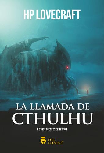 Imagen 1 de 1 de La Llamada Del Cthulhu, Y Otros Cuentos De Terror