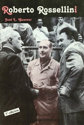 Roberto Rossellini, Guarner José, Fundamentos
