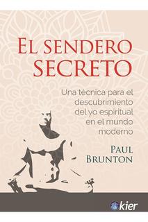 El Sendero Secreto - Paul Brunton