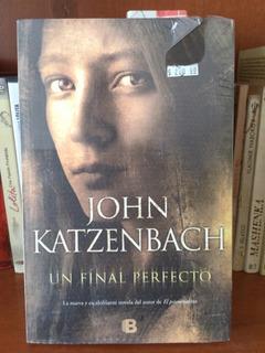 John Katzenbach Un Final Perfecto