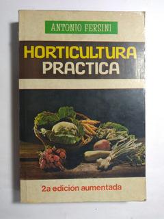 Horticultura Práctica , Antonio Fersini