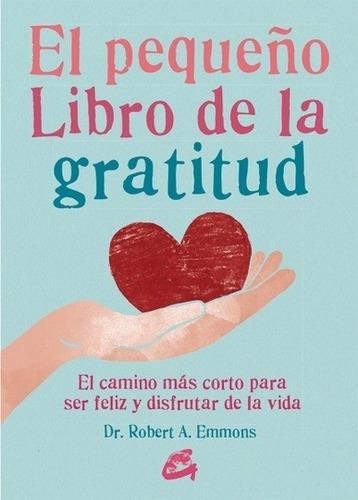 El Pequeño Libro De La Gratitud, Robert Emmons, Gaia