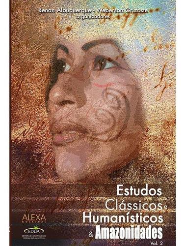 Imagem 1 de 1 de Estudos Clássicos E Humanísticos & Amazonidades