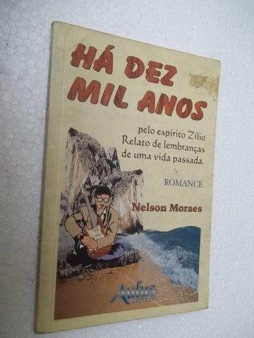 * Há Dez Mil Anos - Nelson Moraes - Livro