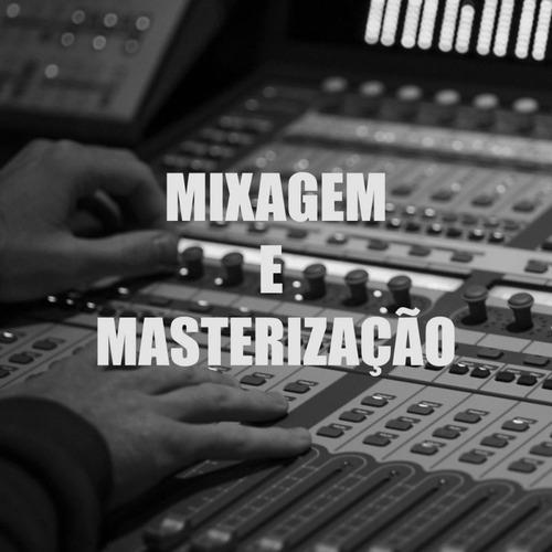 Imagem 1 de 1 de Mixagem E Masterização Profissional