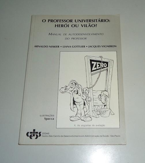 Livro: O Professor Universitário: Herói Ou Vilão?