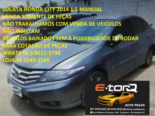 Sucata Honda City 2014 1.5 Cambio Manual Venda De Peças
