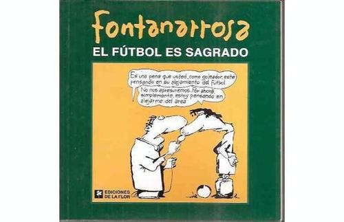Fontanarrosa.el Fútbol Es Sagrado.